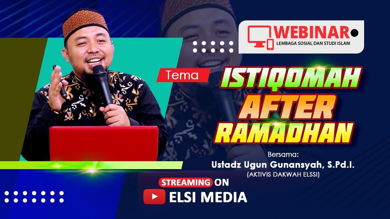 "[LIVE STREAMING] WEBINAR ""ISTIQOMAH AFTER RAMADHAN"""